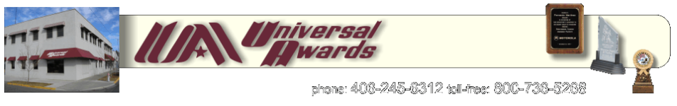 Universal Awards - acrylic awards, crystal awards, cup trophies, perpetual plaques, baseball trophies, football trophies, soccer trophies, corporate plaques, recognition plaques, glass awards, gifts, clocks, billings, MT, Montana